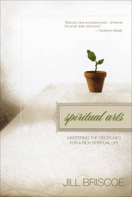 Spiritual Arts by Jill Briscoe image