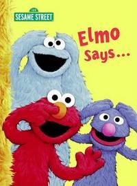 Elmo Says... by Sarah Albee