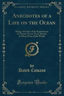 Anecdotes of a Life on the Ocean by David Cowans
