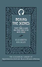 Behind the Scenes by Elizabeth Keckley