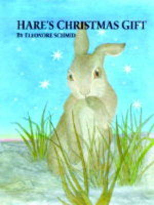 Hare's Christmas Gift by Eleonore Schmid