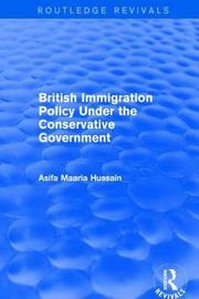 British Immigration Policy Under the Conservative Government by Asifa Maaria Hussain image