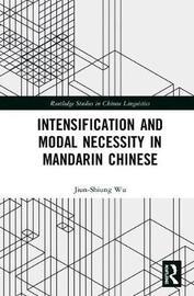 Intensification and Modal Necessity in Mandarin Chinese by Jiun-Shiung Wu