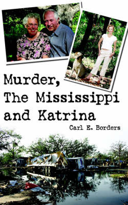 Murder, The Mississippi and Katrina by Carl E. Borders image