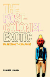 The Postcolonial Exotic by Graham Huggan image