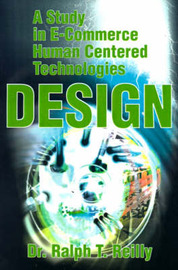 A Study in E-Commerce Human Centered Technologies Design by Ralph T Reilly, Ph.D. image