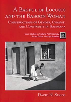 A Bagful of Locusts and the Baboon Woman: Constructions of Gender, Change, and Continuity in Botswana by David N. Suggs