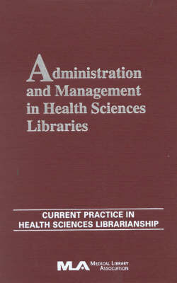 Administration and Management in Health Sciences Libraries: v. 8