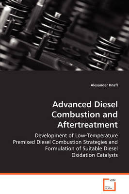 Advanced Diesel Combustion and Aftertreatment by Alexander Knafl