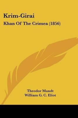 Krim-Girai: Khan Of The Crimea (1856) by Theodor Mundt