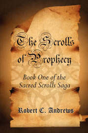 The Scrolls of Prophecy by Robert C. Andrews image