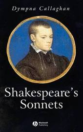 Shakespeare's Sonnets by Dympna Callaghan