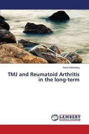 Tmj and Reumatoid Arthritis in the Long-Term by Kallenberg Anna