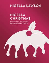 Nigella Christmas: Food, Family, Friends, Festivities (Nigella Collection) by Nigella Lawson