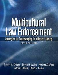 Multicultural Law Enforcement: Strategies for Peacekeeping in a Diverse Society by Robert M. Shusta image