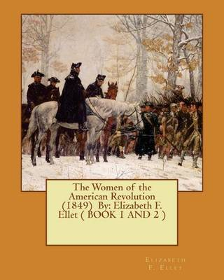 women in the american revolution Women in revolutionary-era society during initial stages of settlement for african-american women, the revolutionary war made little impact on their lives.