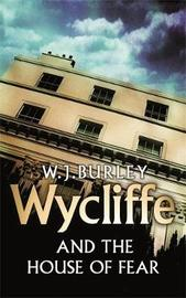 Wycliffe and the House of Fear by W.J. Burley image