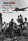 NATO, the Warsaw Pact, and the Iron Curtain by Erik Richardson