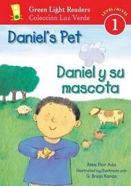 Daniel's Pet/daniel Y Su Mascota by Alma Flor Ada image