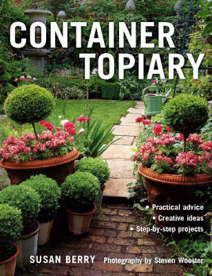 Container Topiary by Susan Berry