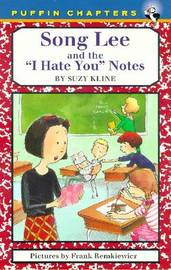 "Song Lee and the ""I Hate You"" Notes by Suzy Kline"