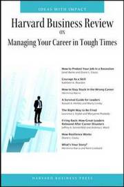 Harvard Business Review on Managing Your Career in Tough Times by Harvard Business School Press image