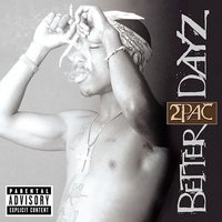 Better Dayz [Explicit Lyrics] by 2Pac image