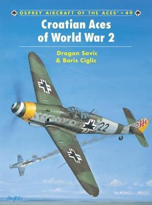 Croatian Aces of World War 2 by Boris Ciglic