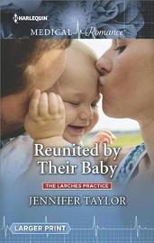 Reunited by Their Baby by Jennifer Taylor