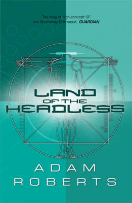 Land Of The Headless by Adam Roberts image