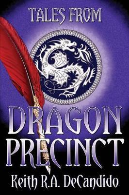 Tales from Dragon Precinct by Keith R.A. DeCandido