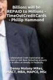Billions Will Be Repaid to Millions - Timeoutcreditcards - Phillip Hammond by Mact Mba Mres