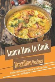 Learn How to Cook Brazilian Recipes by April Blomgren