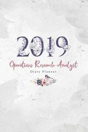 2019 Operations Research Analyst Diary Planner by Elizabeth Riley