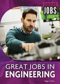 Great Jobs in Engineering by Peggy J Parks