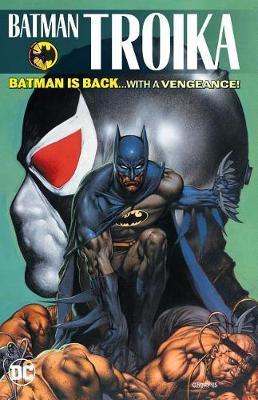 Batman: Troika by C Dixon