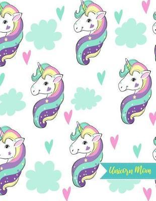 Unicorn Mom by Patience Haney