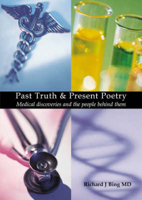 Past Truth and Present Poetry by Richard , J. Bing image
