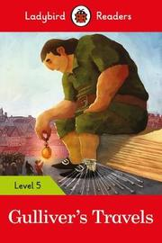 Gulliver's Travels - Ladybird Readers Level 5 by Ladybird