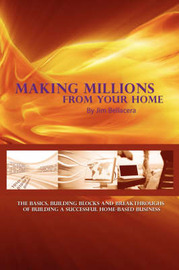 Making Millions from Your Home by Jim Bellacera image