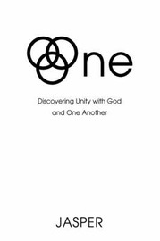 One: Discovering Unity with God and One Another by Jasper