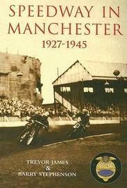 Speedway in Manchester 1927-1945 by Trevor James image