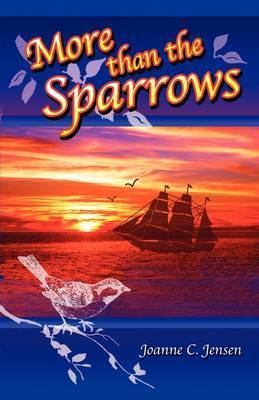 More Than the Sparrows by Joanne C. Jensen