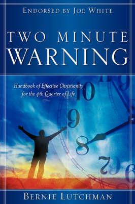 Two Minute Warning by Bernie Lutchman