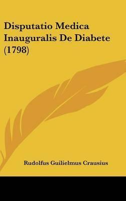 Disputatio Medica Inauguralis de Diabete (1798) by Rudolfus Guilielmus Crausius
