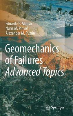 Geomechanics of Failures. Advanced Topics by Eduardo E Alonso