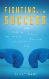 Fighting for Success by Jeremy Gant