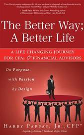 The Better Way; A Better Life by Jr Harry Pappas