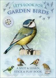 Let's Look for Garden Birds by Caz Buckingham