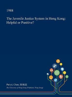 The Juvenile Justice System in Hong Kong by Pui-Yi Chan image
